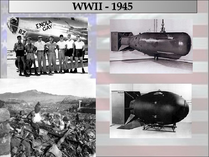 WWII - 1945