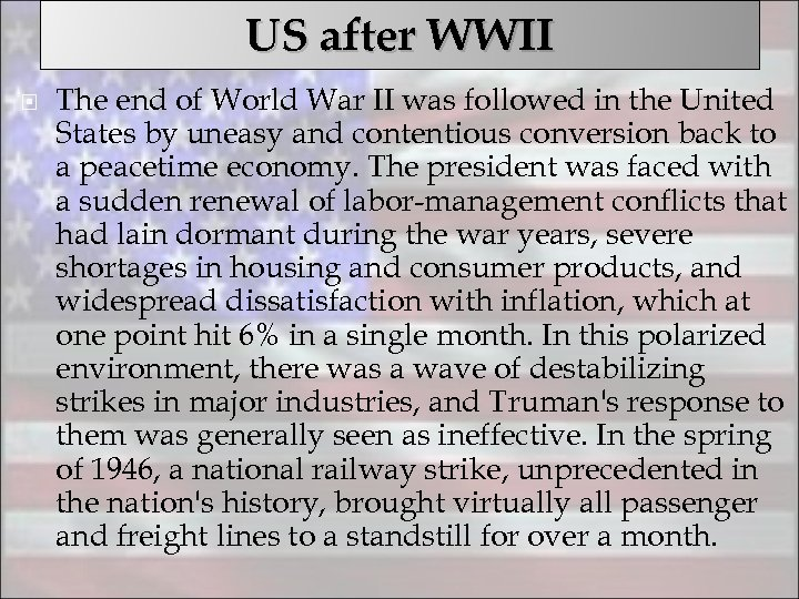 US after WWII The end of World War II was followed in the United