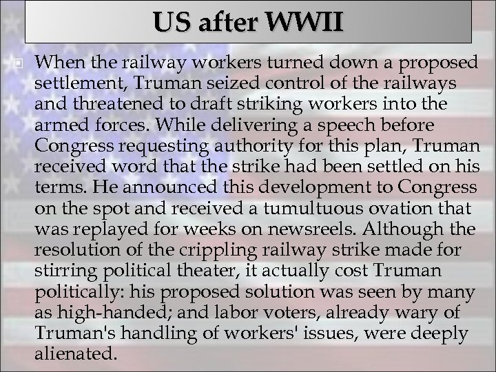 US after WWII When the railway workers turned down a proposed settlement, Truman seized