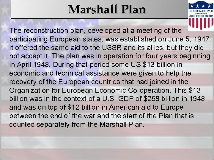 Marshall Plan The reconstruction plan, developed at a meeting of the participating European states,