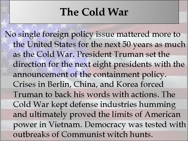 The Cold War No single foreign policy issue mattered more to the United States