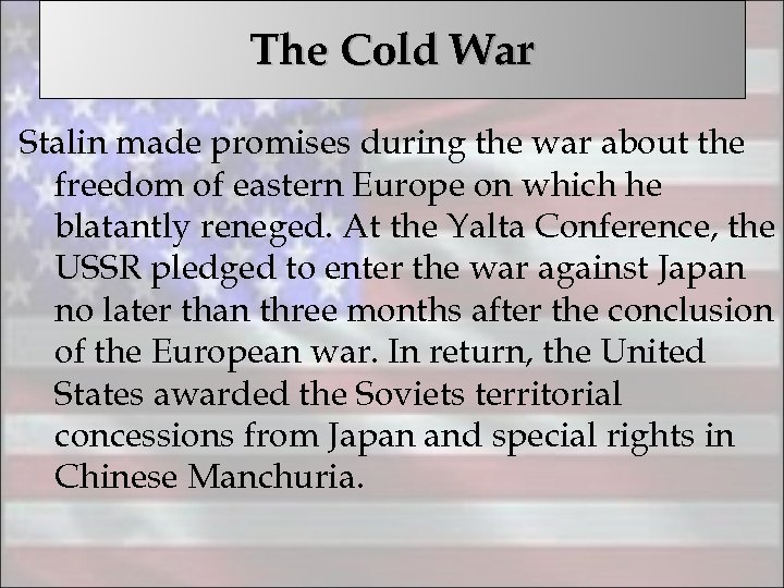 The Cold War Stalin made promises during the war about the freedom of eastern