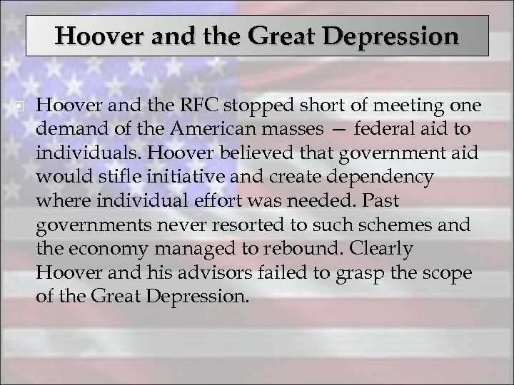Hoover and the Great Depression Hoover and the RFC stopped short of meeting one