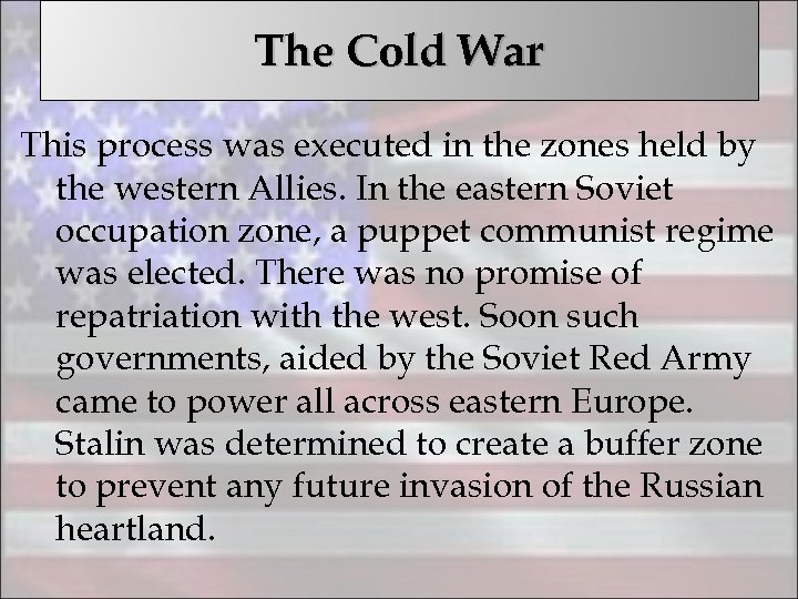 The Cold War This process was executed in the zones held by the western