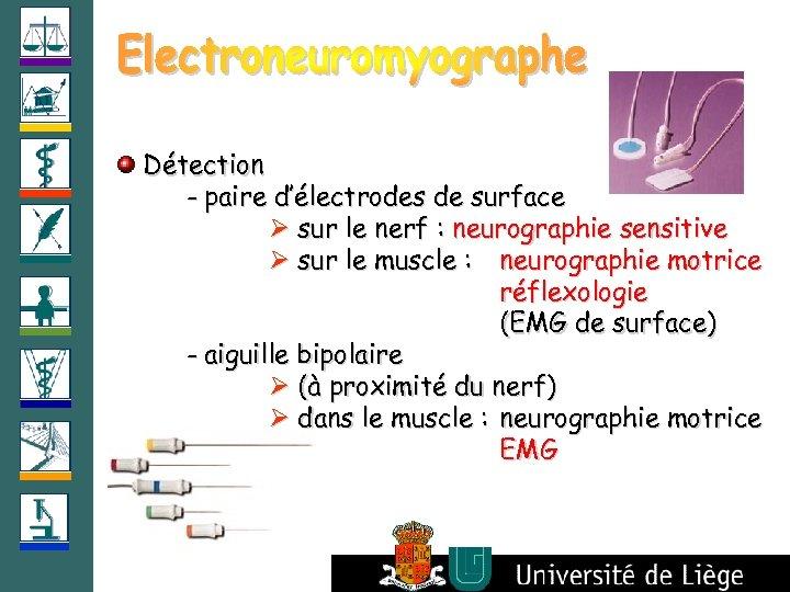 Détection - paire d'électrodes de surface sur le nerf : neurographie sensitive sur le