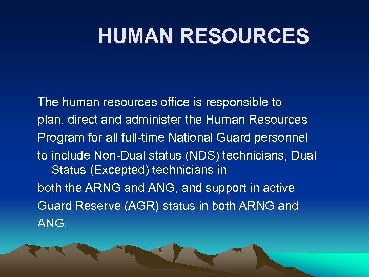 HUMAN RESOURCES The human resources office is responsible to plan, direct and administer the