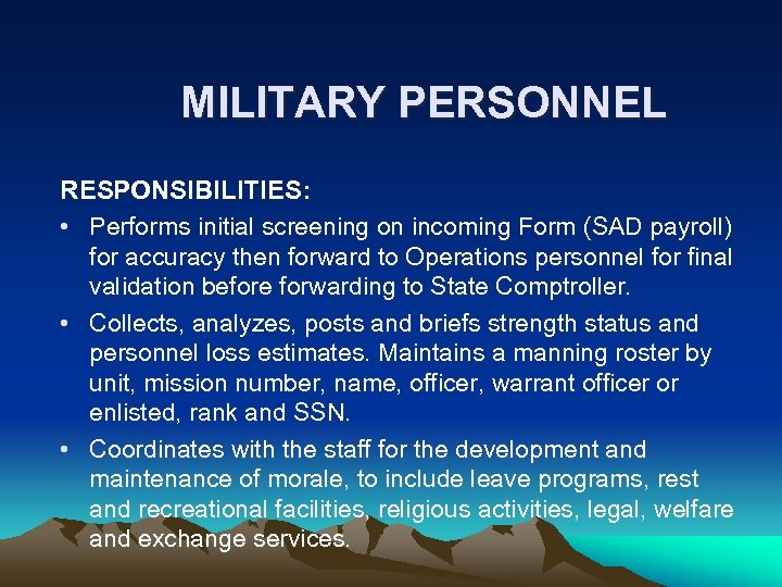 MILITARY PERSONNEL RESPONSIBILITIES: • Performs initial screening on incoming Form (SAD payroll) for accuracy