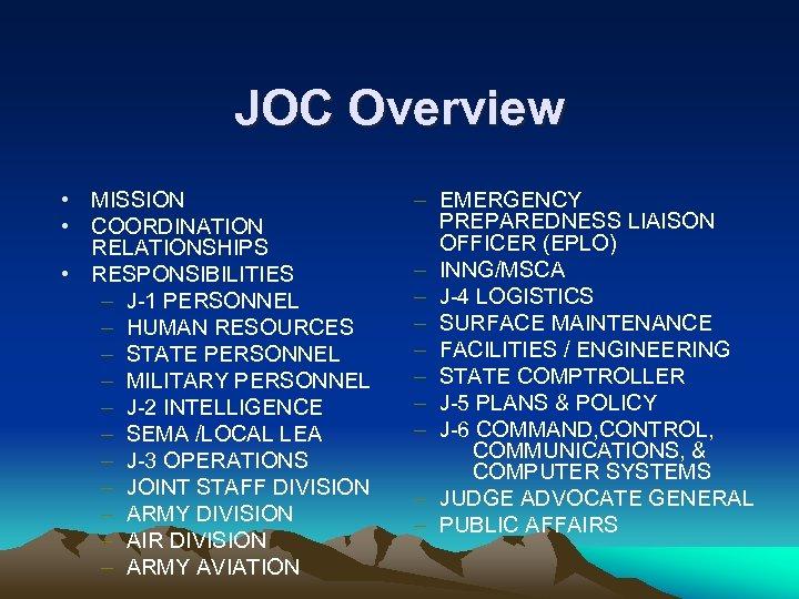 JOC Overview • MISSION • COORDINATION RELATIONSHIPS • RESPONSIBILITIES – J-1 PERSONNEL – HUMAN