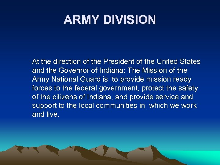 ARMY DIVISION At the direction of the President of the United States and the