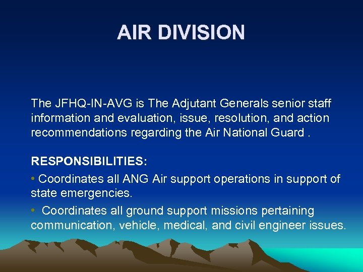 AIR DIVISION The JFHQ-IN-AVG is The Adjutant Generals senior staff information and evaluation, issue,