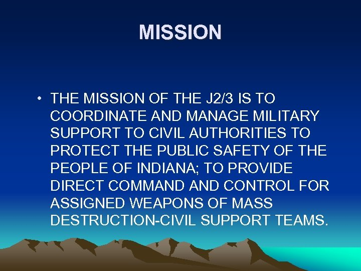 MISSION • THE MISSION OF THE J 2/3 IS TO COORDINATE AND MANAGE MILITARY