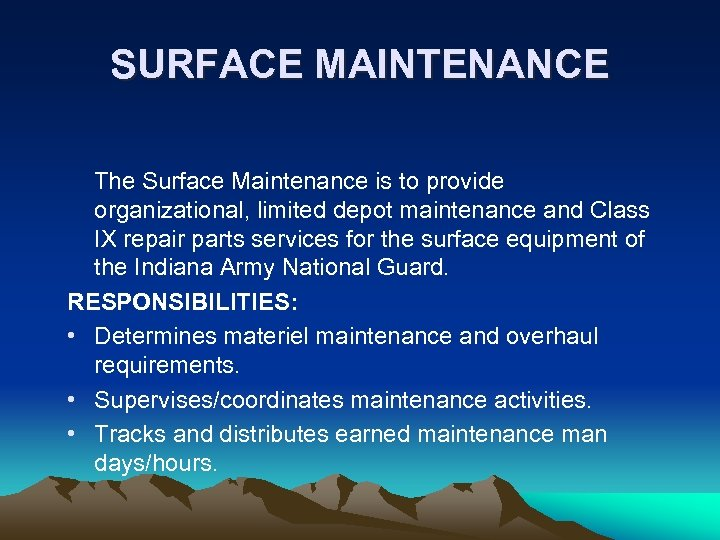 SURFACE MAINTENANCE The Surface Maintenance is to provide organizational, limited depot maintenance and Class