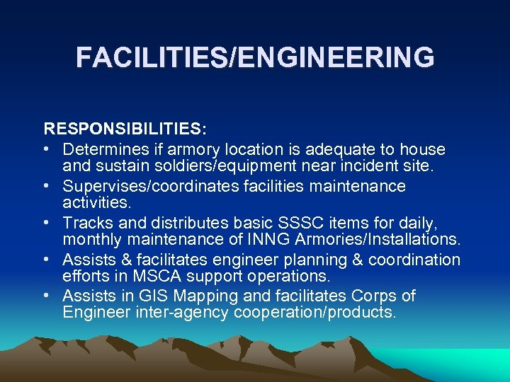 FACILITIES/ENGINEERING RESPONSIBILITIES: • Determines if armory location is adequate to house and sustain soldiers/equipment