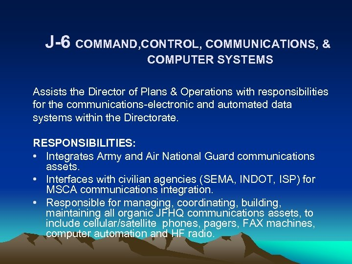 J-6 COMMAND, CONTROL, COMMUNICATIONS, & COMPUTER SYSTEMS Assists the Director of Plans & Operations