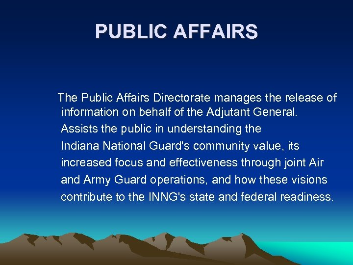 PUBLIC AFFAIRS The Public Affairs Directorate manages the release of information on behalf of