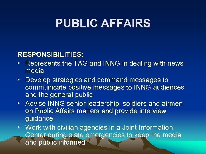 PUBLIC AFFAIRS RESPONSIBILITIES: • Represents the TAG and INNG in dealing with news media