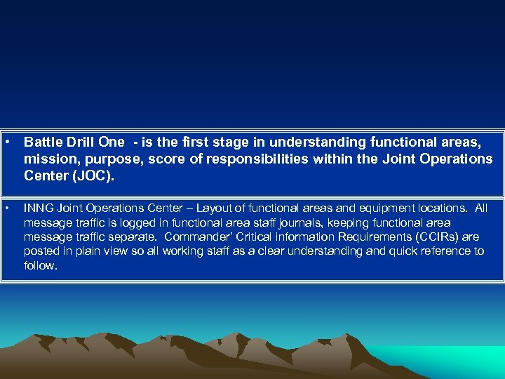 • Battle Drill One - is the first stage in understanding functional areas,