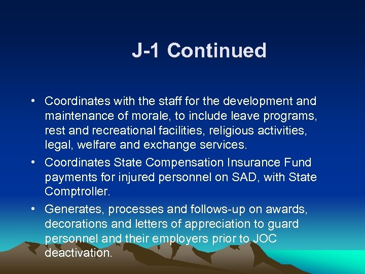 J-1 Continued • Coordinates with the staff for the development and maintenance of morale,