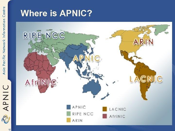 Where is APNIC? 10