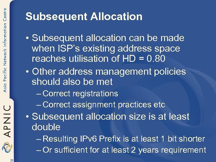 Subsequent Allocation • Subsequent allocation can be made when ISP's existing address space reaches
