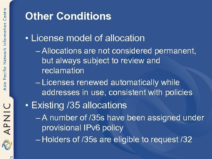 Other Conditions • License model of allocation – Allocations are not considered permanent, but