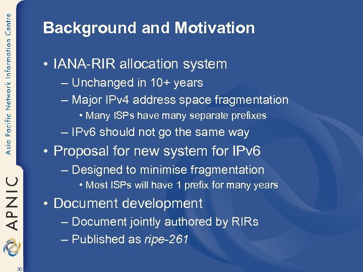 Background and Motivation • IANA-RIR allocation system – Unchanged in 10+ years – Major