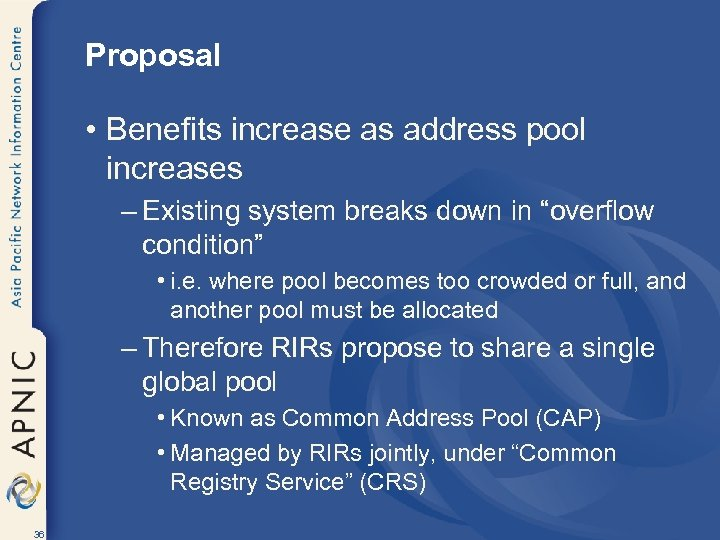 Proposal • Benefits increase as address pool increases – Existing system breaks down in