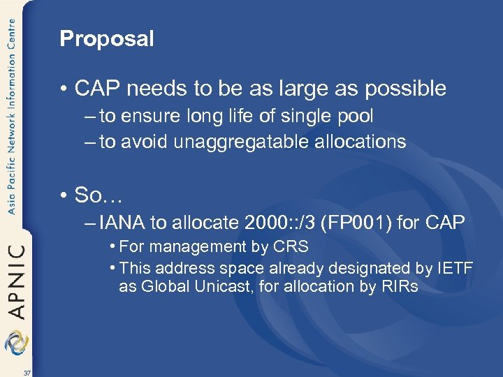 Proposal • CAP needs to be as large as possible – to ensure long