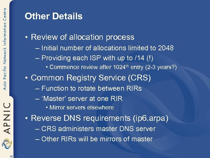 Other Details • Review of allocation process – Initial number of allocations limited to