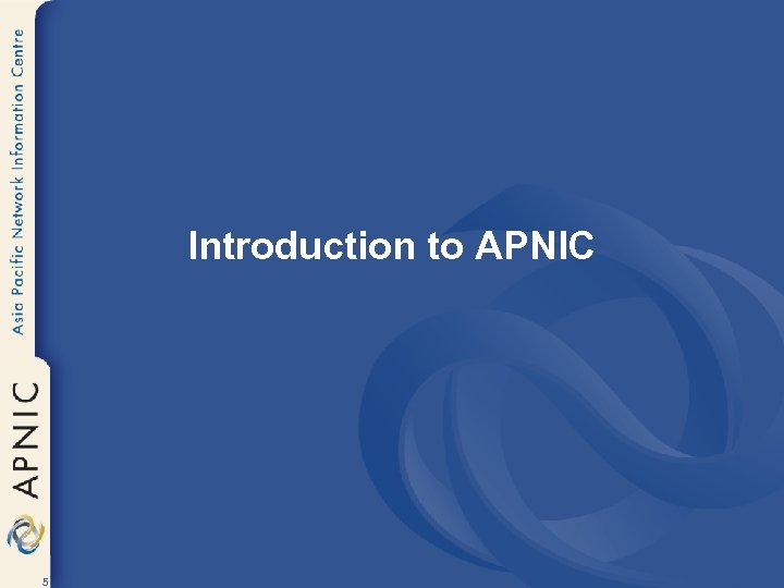 Introduction to APNIC 5