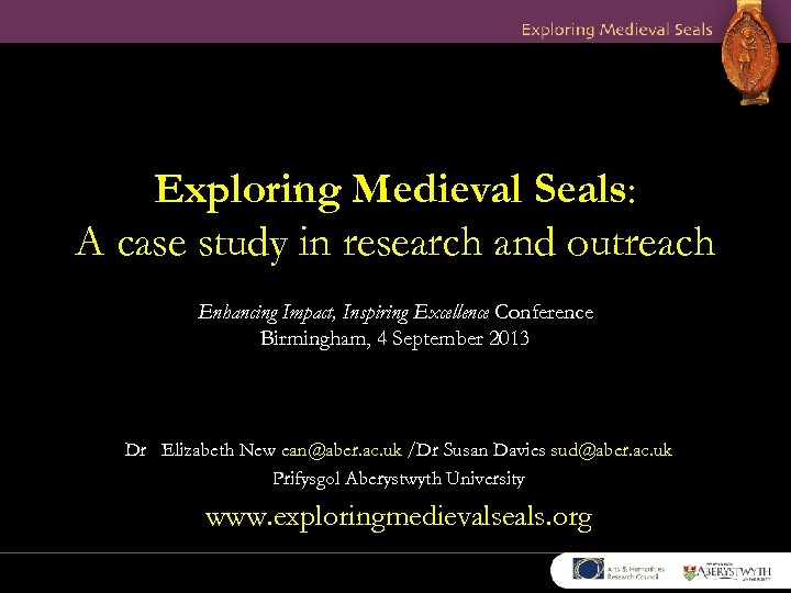 Exploring Medieval Seals: A case study in research and outreach Enhancing Impact, Inspiring Excellence