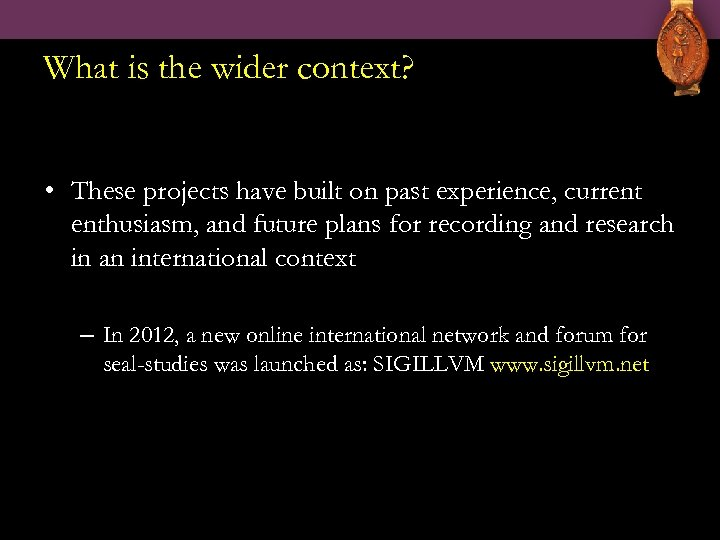 What is the wider context? • These projects have built on past experience, current