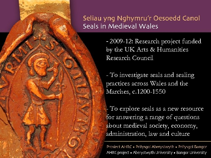 - 2009 -12: Research project funded by the UK Arts & Humanities Research Council