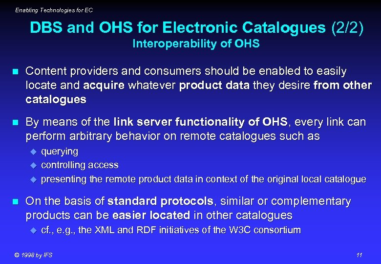 Enabling Technologies for EC DBS and OHS for Electronic Catalogues (2/2) Interoperability of OHS