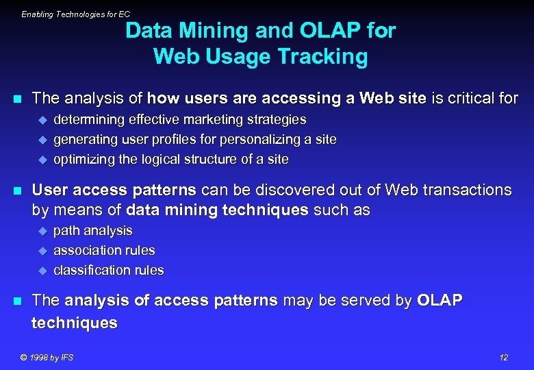 Enabling Technologies for EC Data Mining and OLAP for Web Usage Tracking n The