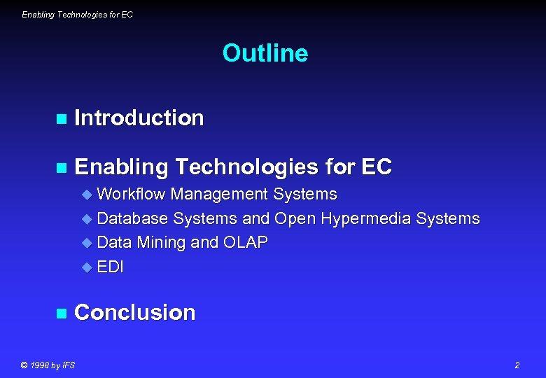 Enabling Technologies for EC Outline n Introduction n Enabling Technologies for EC u Workflow