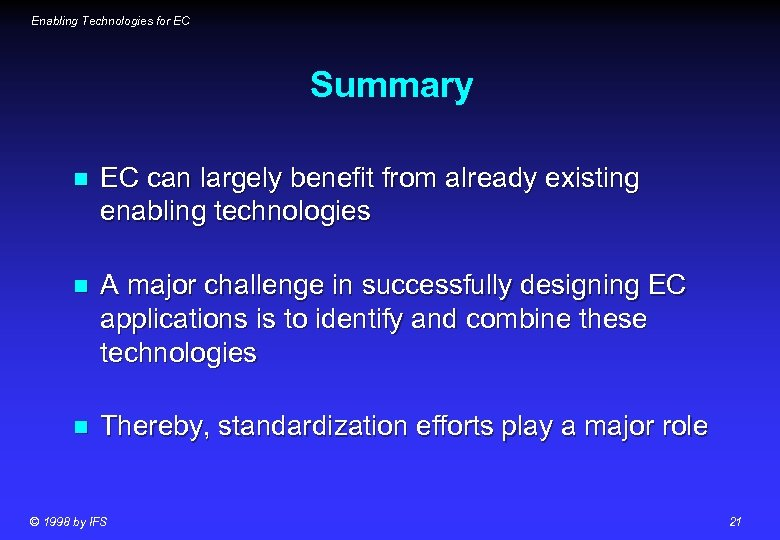 Enabling Technologies for EC Summary n EC can largely benefit from already existing enabling
