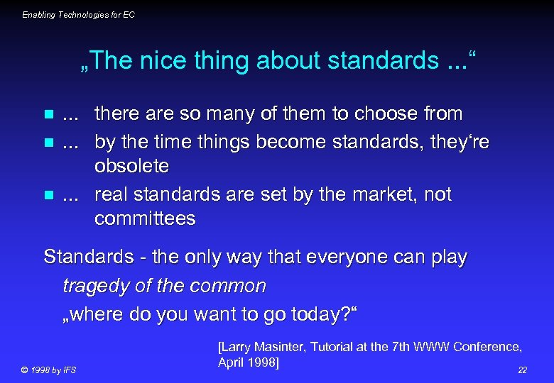 """Enabling Technologies for EC """"The nice thing about standards. . . """" n n"""