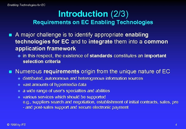 Enabling Technologies for EC Introduction (2/3) Requirements on EC Enabling Technologies n A major