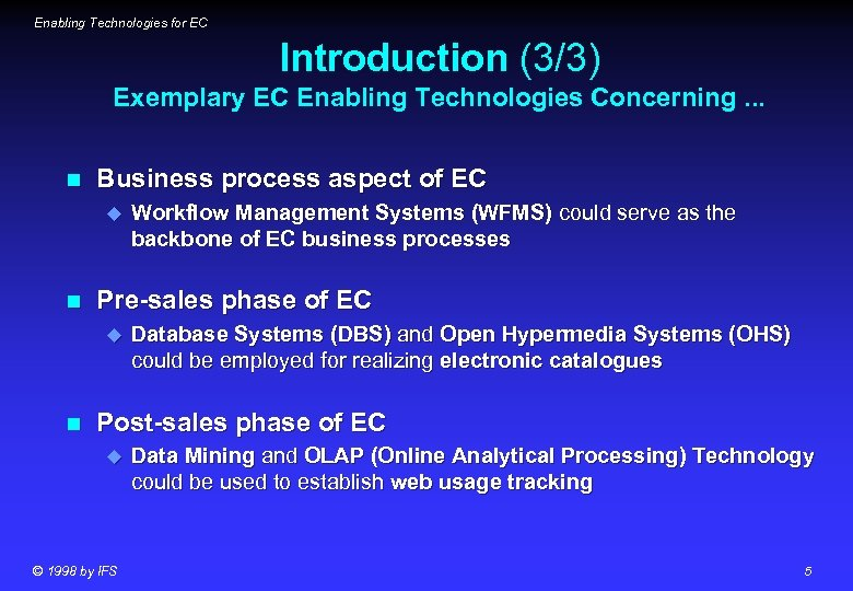 Enabling Technologies for EC Introduction (3/3) Exemplary EC Enabling Technologies Concerning. . . n