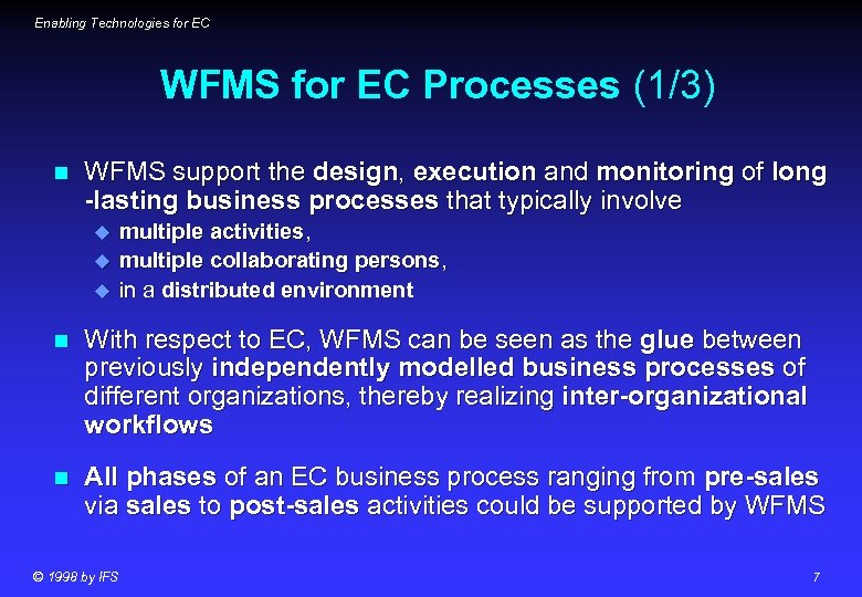 Enabling Technologies for EC WFMS for EC Processes (1/3) n WFMS support the design,