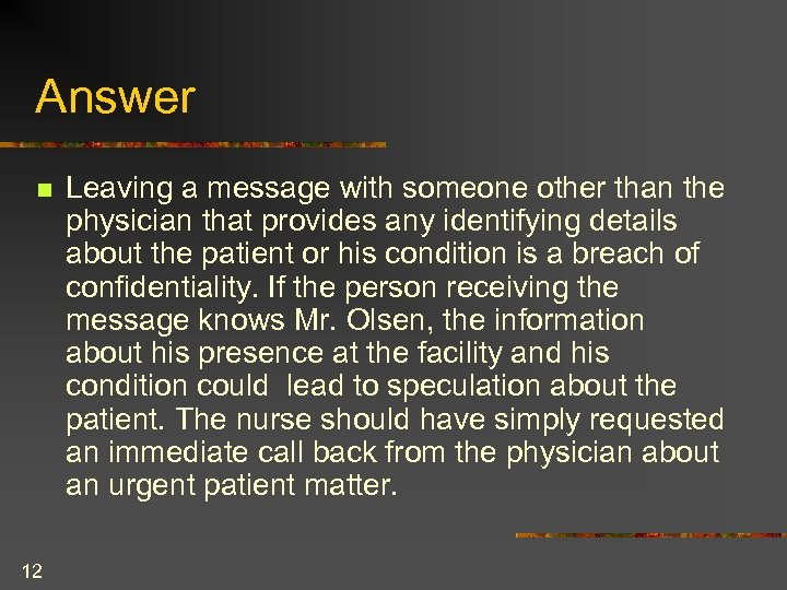 Answer n 12 Leaving a message with someone other than the physician that provides