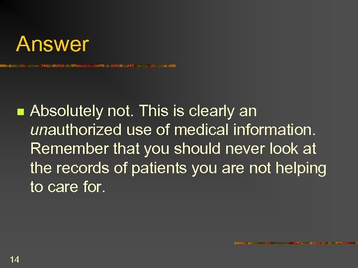 Answer n 14 Absolutely not. This is clearly an unauthorized use of medical information.