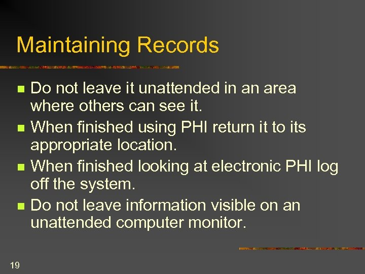 Maintaining Records n n 19 Do not leave it unattended in an area where