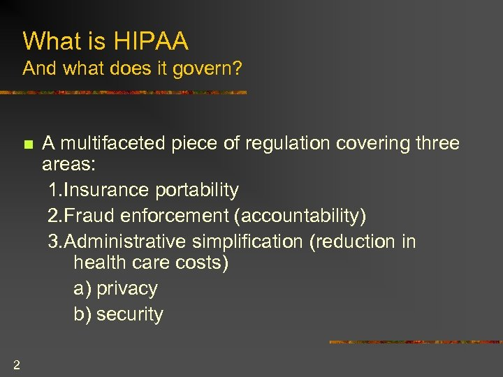 What is HIPAA And what does it govern? n 2 A multifaceted piece of