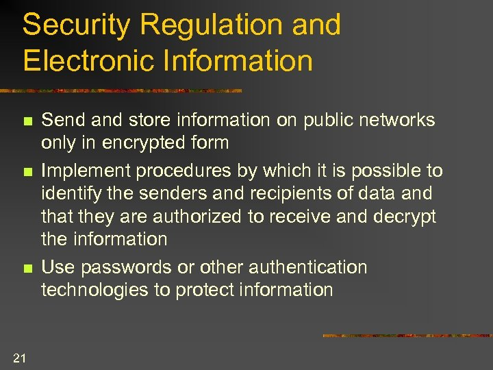 Security Regulation and Electronic Information n 21 Send and store information on public networks