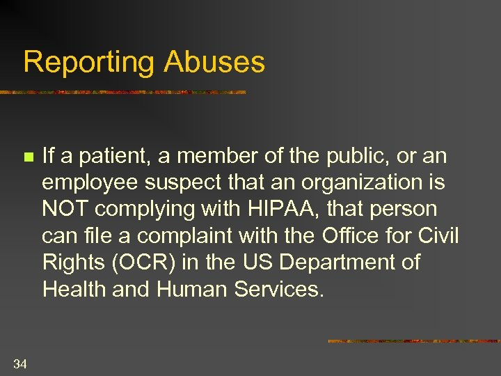 Reporting Abuses n 34 If a patient, a member of the public, or an