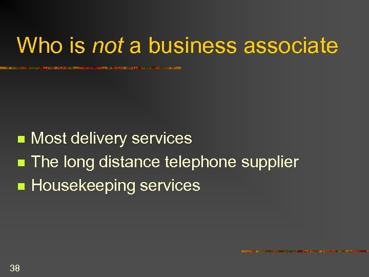 Who is not a business associate n n n 38 Most delivery services The