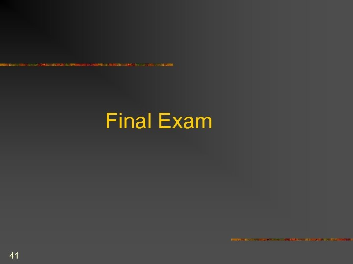 Final Exam 41