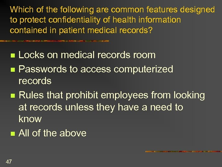 Which of the following are common features designed to protect confidentiality of health information